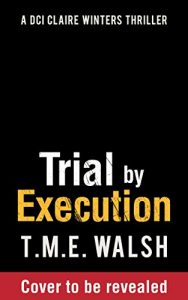 Download Trial by Execution (DCI Claire Winters crime series, Book 3) pdf, epub, ebook