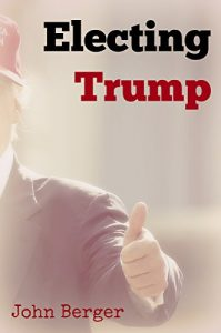 Download Electing Trump: What Our Next President Must Deal With pdf, epub, ebook