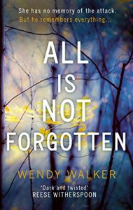 Download All Is Not Forgotten: The gripping thriller you'll never forget pdf, epub, ebook