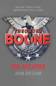 Download Theodore Boone: The Accused: Theodore Boone 3 pdf, epub, ebook