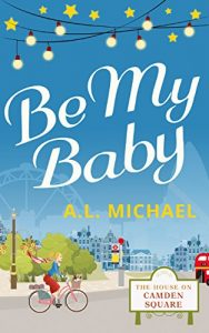 Download Be My Baby (The House on Camden Square, Book 3) pdf, epub, ebook