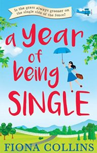 Download A Year of Being Single: The bestselling laugh-out-loud romantic comedy that everyone's talking about pdf, epub, ebook