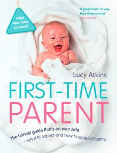 Download First-Time Parent: The honest guide to coping brilliantly and staying sane in your baby's first year pdf, epub, ebook