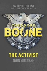 Download Theodore Boone: The Activist: Theodore Boone 4 pdf, epub, ebook
