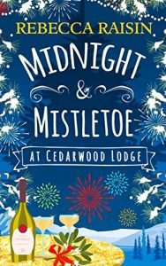 Download Midnight and Mistletoe At Cedarwood Lodge: Your invite to the most uplifting and romantic New Year's Eve Party! pdf, epub, ebook